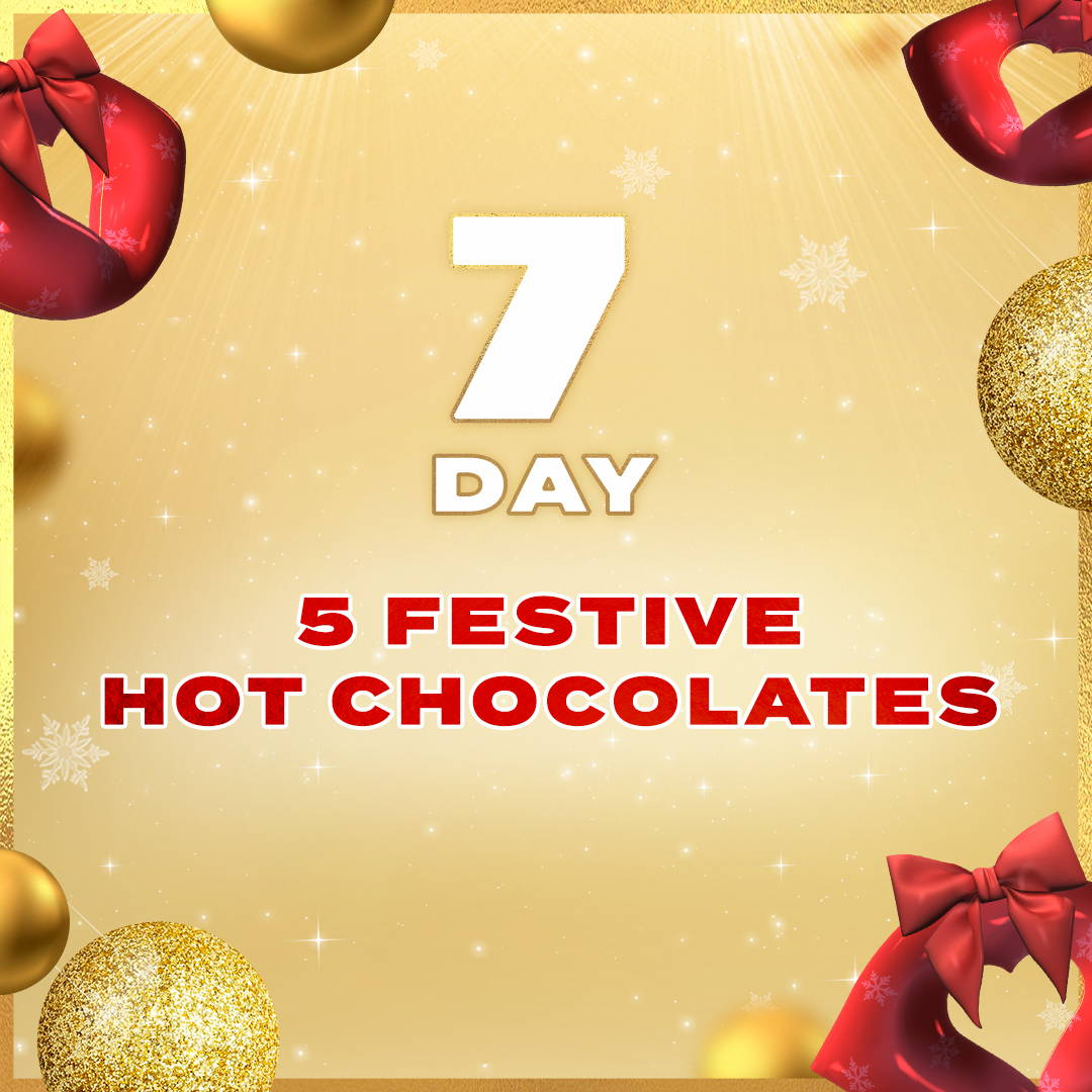 Day 7: Five Festive Hot Chocolates