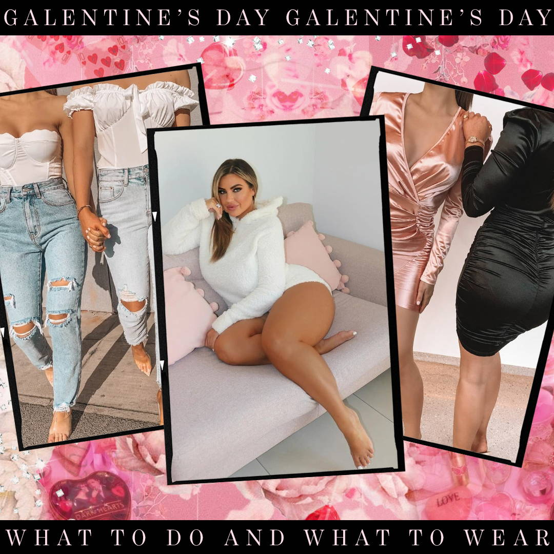Galentine's Day: What to Do & What to Wear