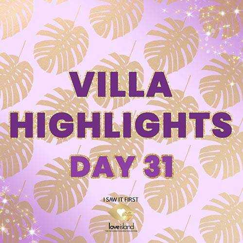 VILLA HIGHLIGHTS: DAY 31