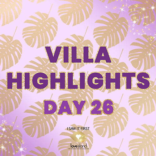 VILLA HIGHLIGHTS: DAY 26