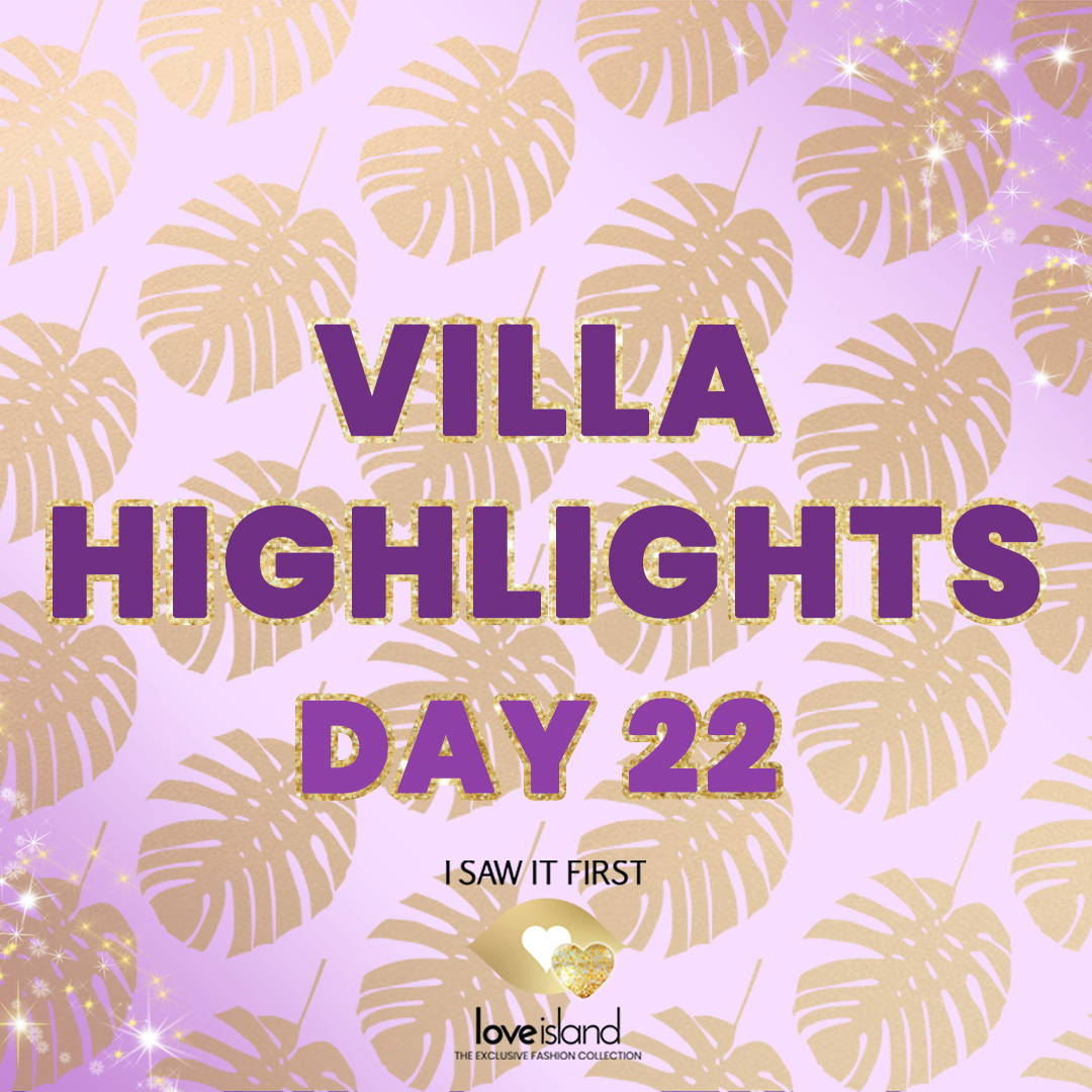 VILLA HIGHLIGHTS: DAY 22