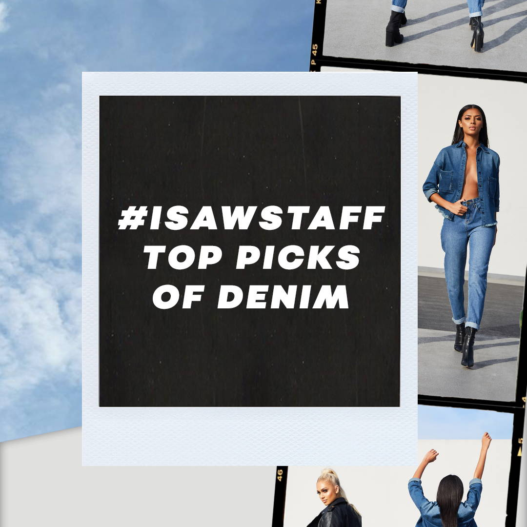 #ISAWStaff Top Picks of Denim