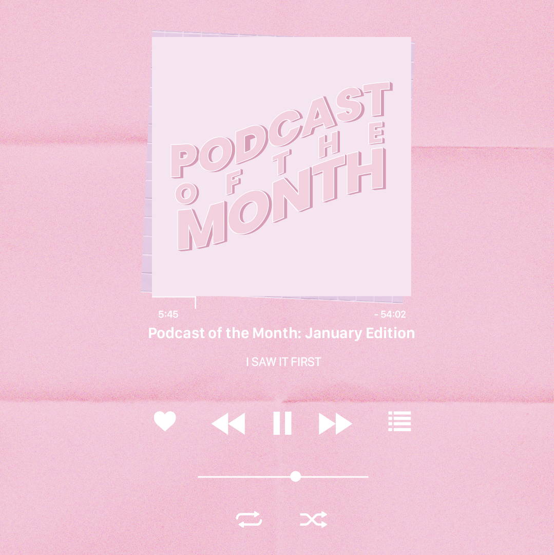 PODCAST OF THE MONTH : January