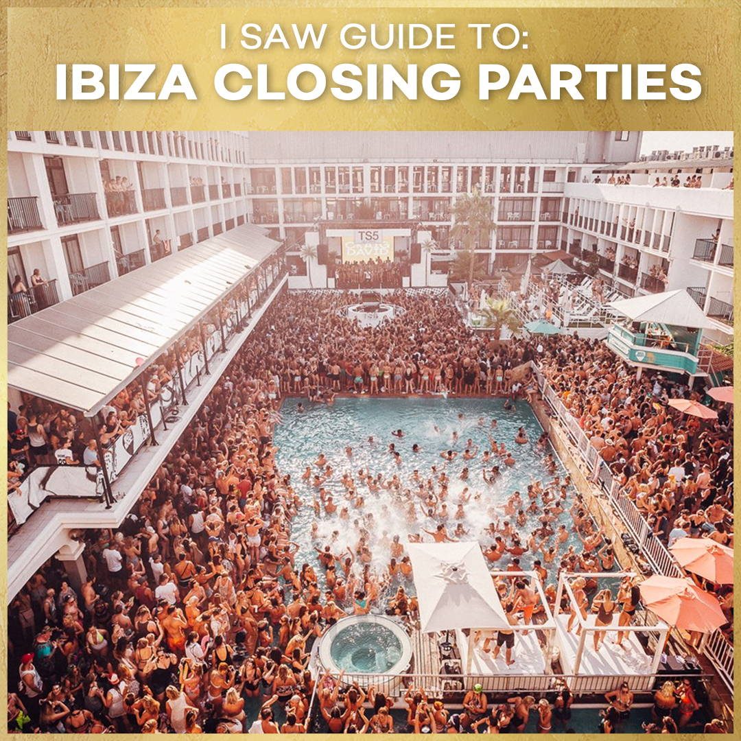 I SAW Guide To : Ibiza Closing