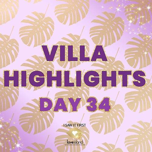 VILLA HIGHLIGHTS: DAY 34