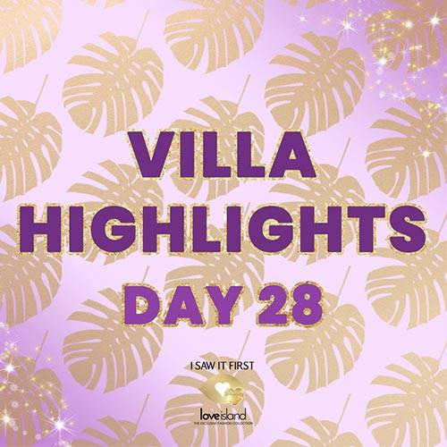 VILLA HIGHLIGHTS: DAY 28