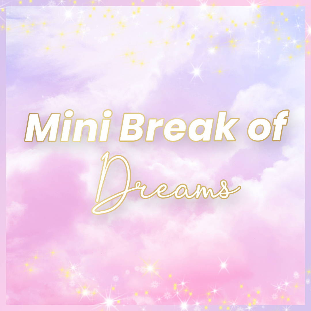 Mini Breaks of Dreams