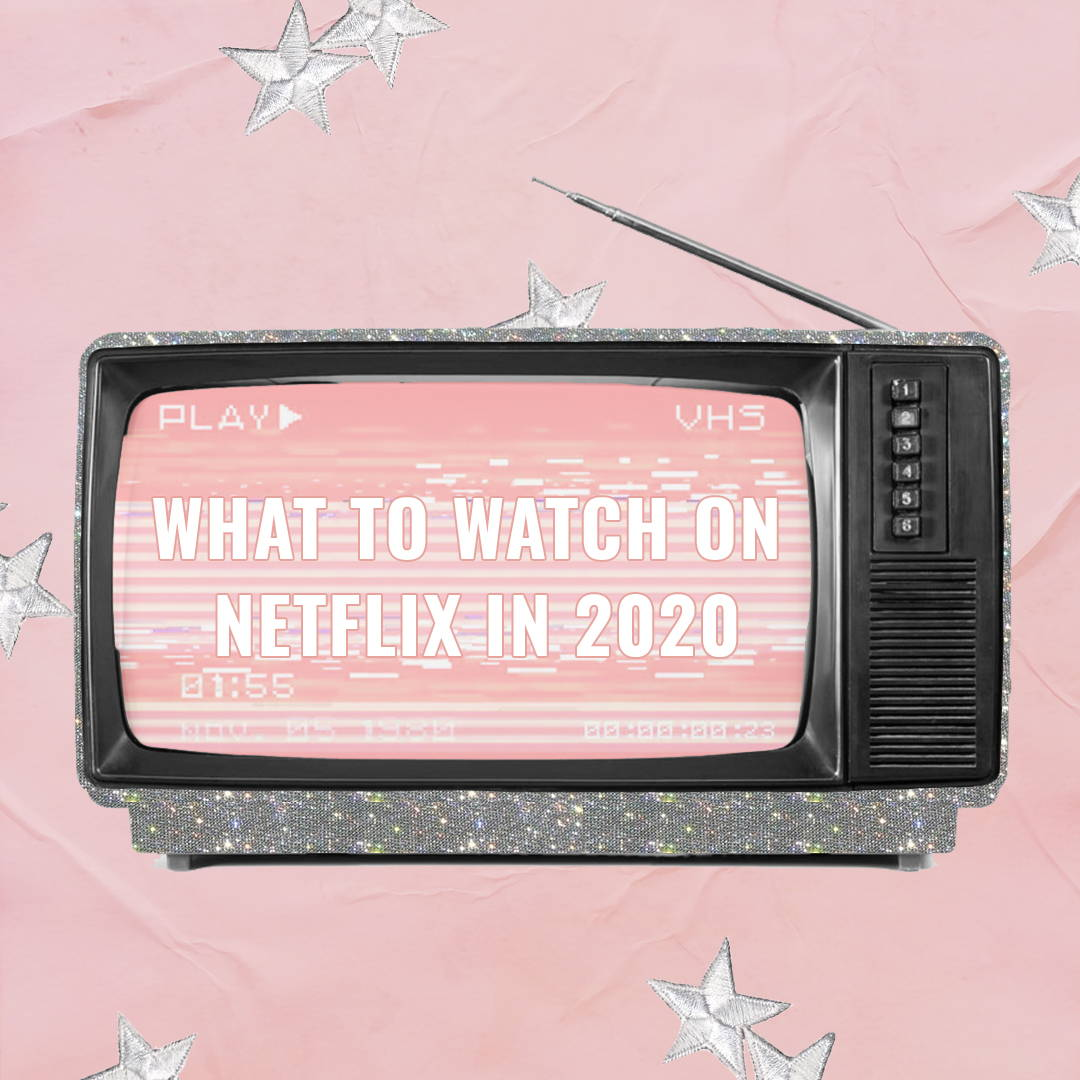 What to watch on Netflix in 2020