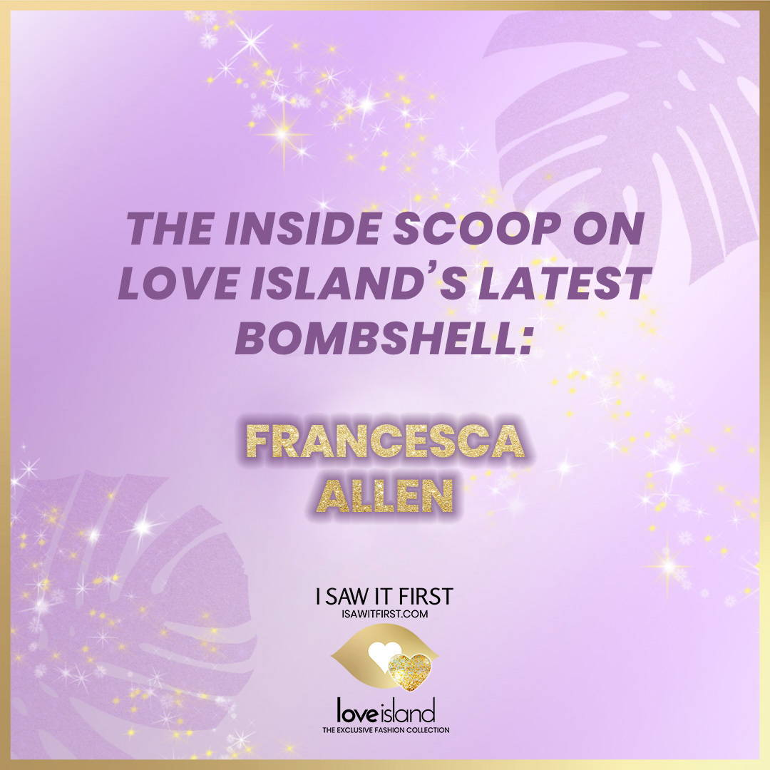 Exclusive Love Island Bombshell Interview: Francesca Allen