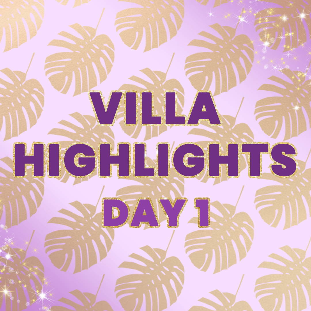 Villa Highlights: Day 1