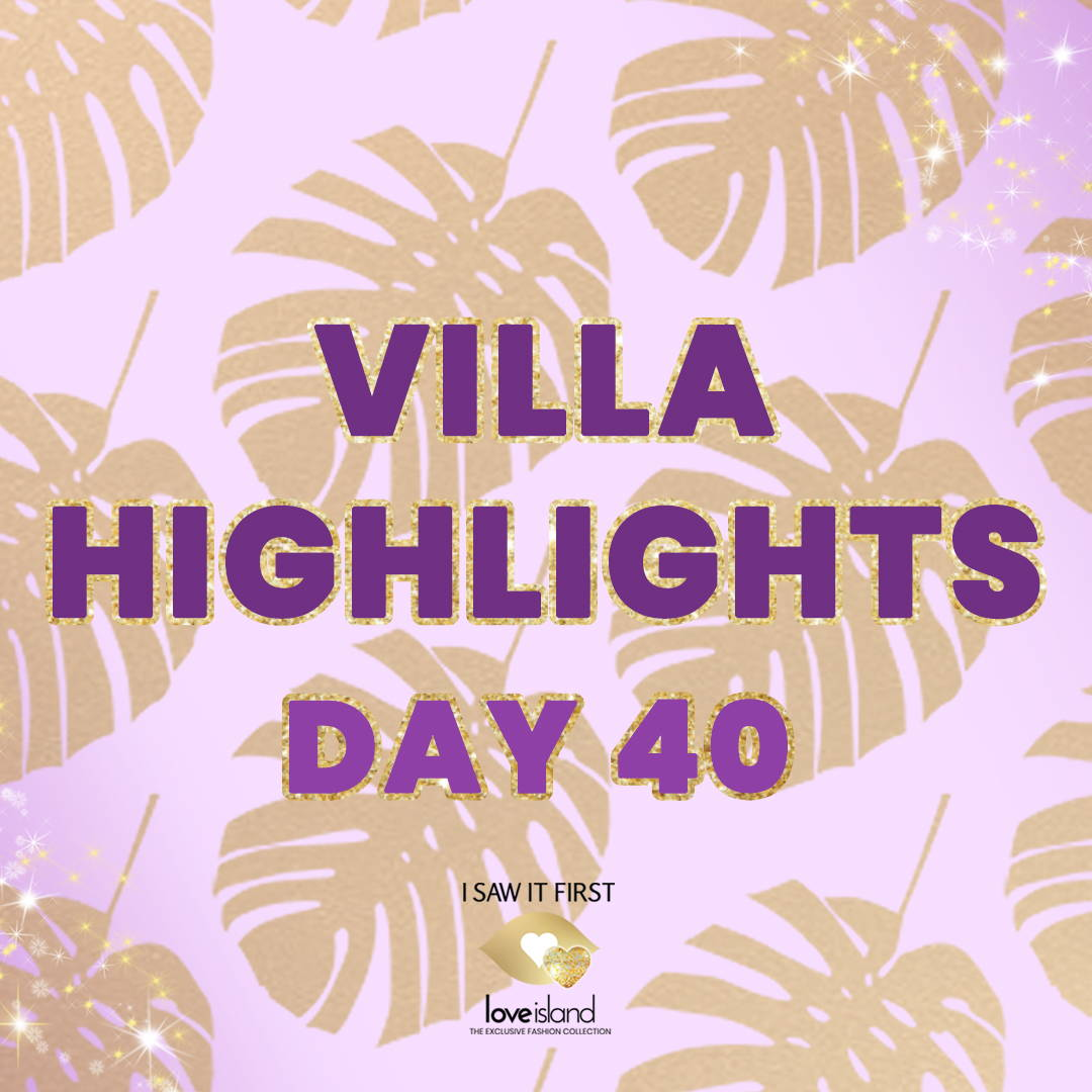 VILLA HIGHLIGHTS: DAY 40