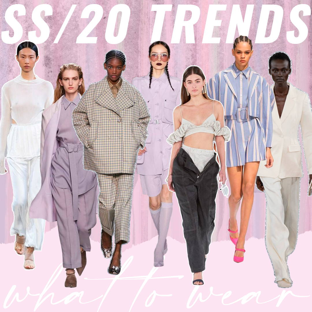 SS20 Trends: What To Wear
