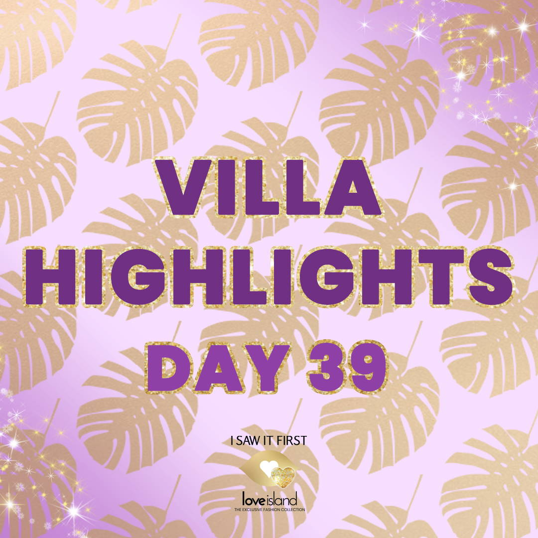 Villa Highlights: Day 39
