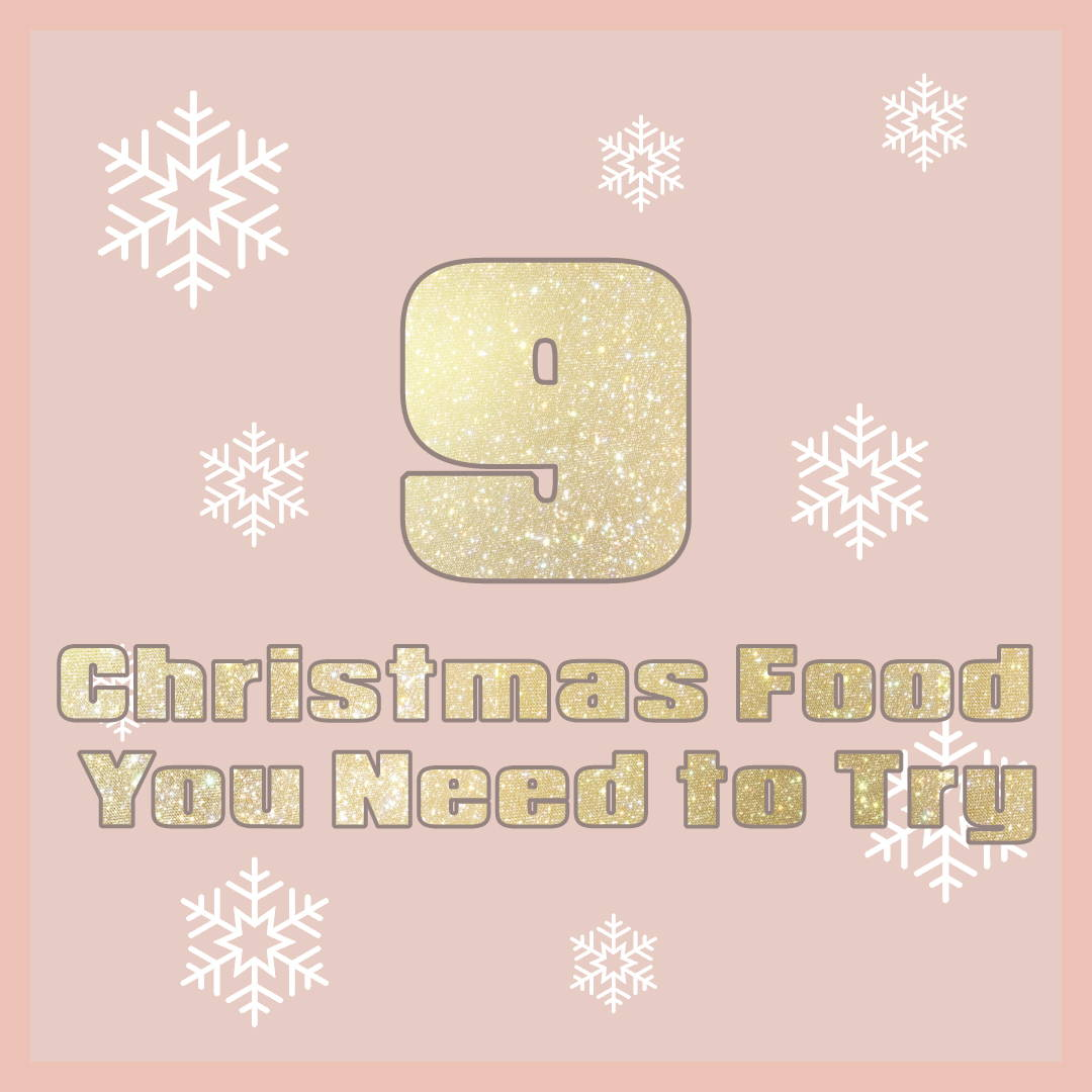 Christmas Foods you NEED to Try