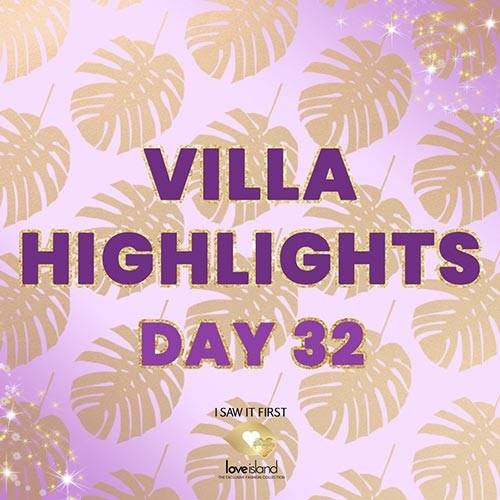 VILLA HIGHLIGHTS: DAY 32