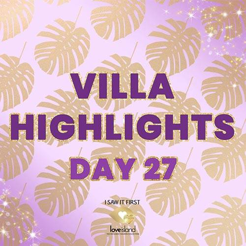 VILLA HIGHLIGHTS: DAY 27
