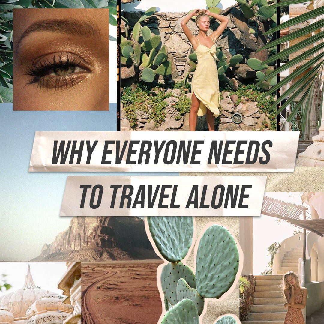 Why Everyone Needs to Travel Alone