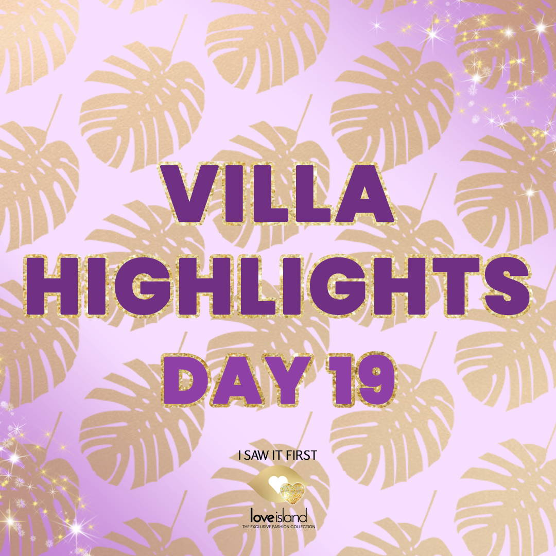 VILLA HIGHLIGHTS: DAY 19