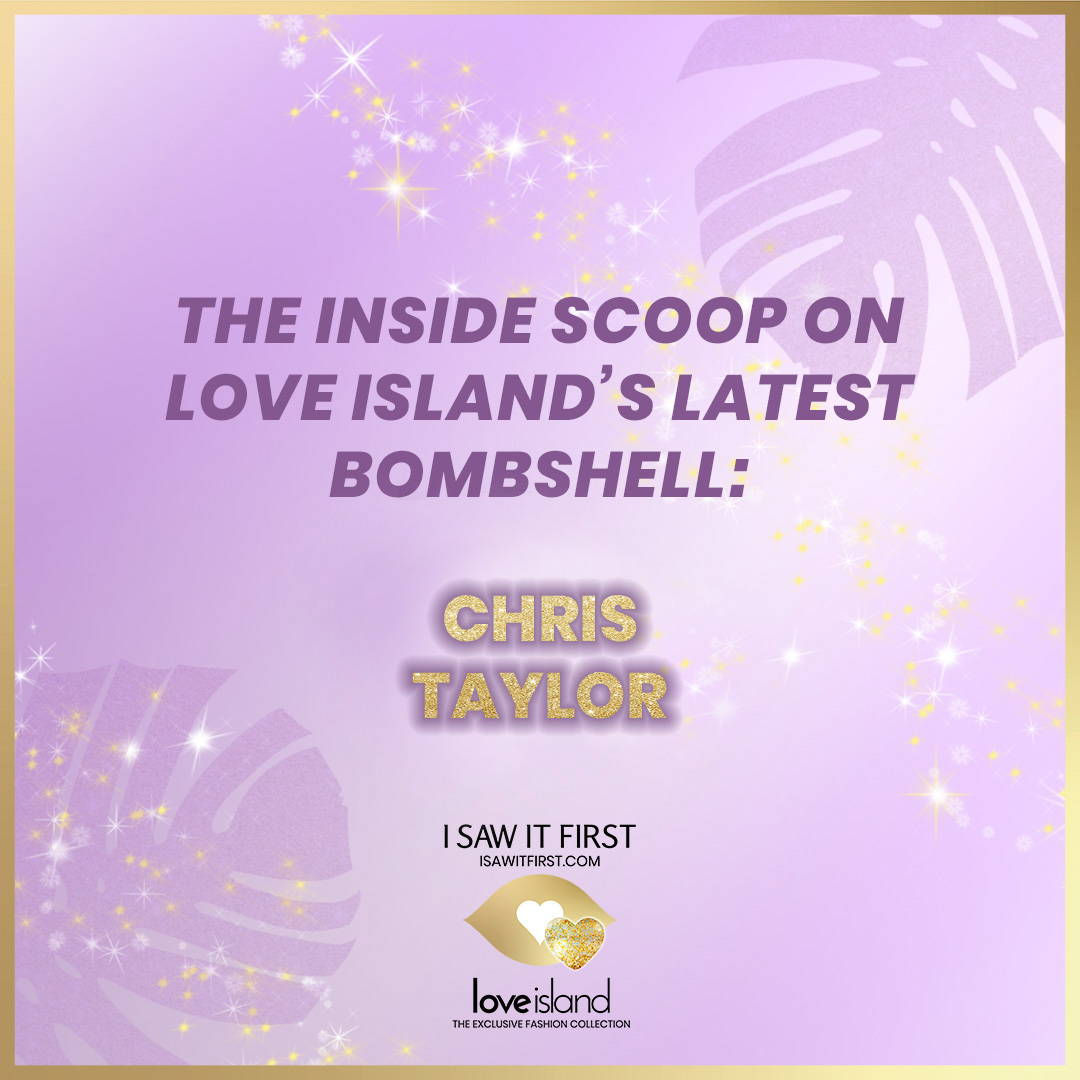 Exclusive Love Island Bombshell Interview: Chris Taylor