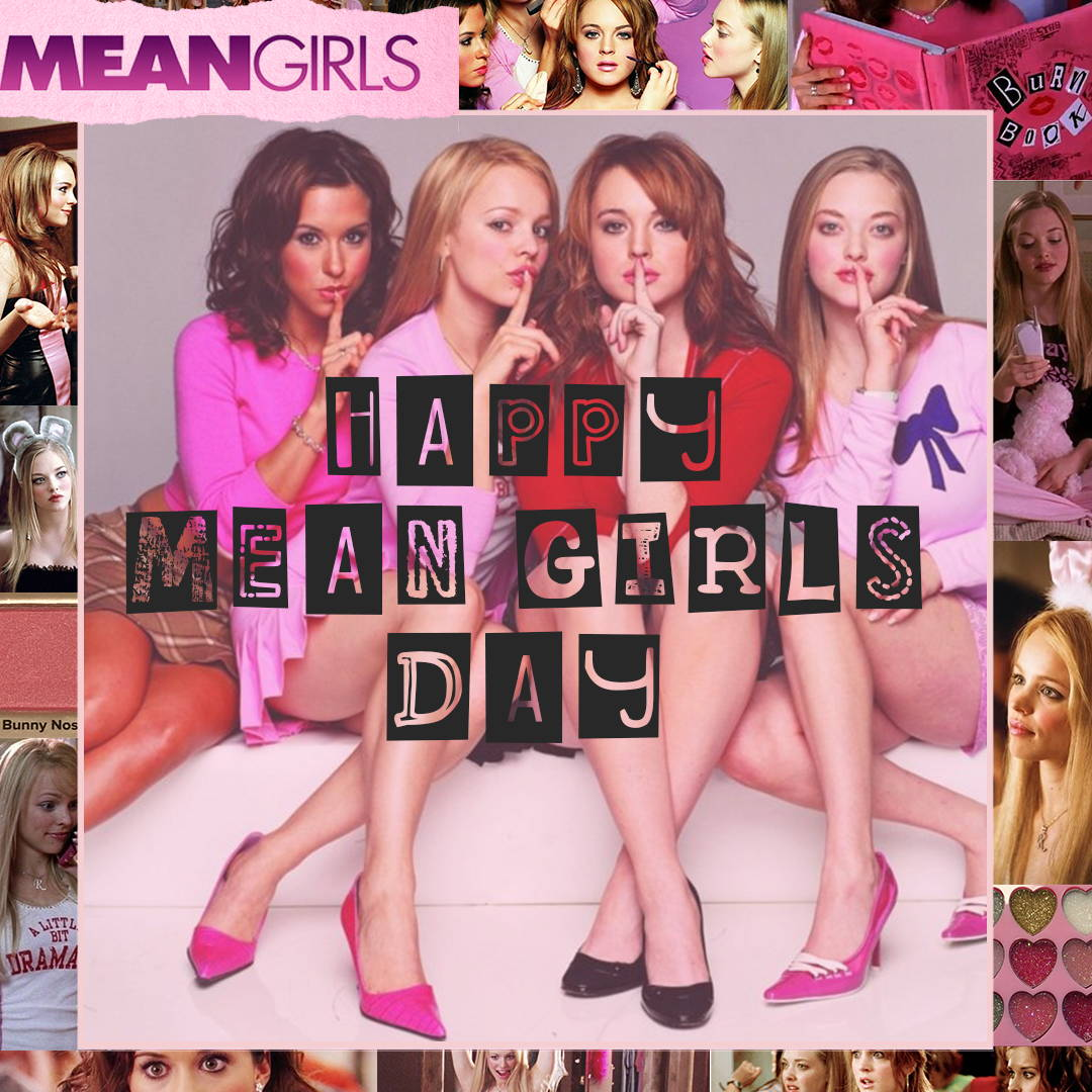 Mean Girls day.