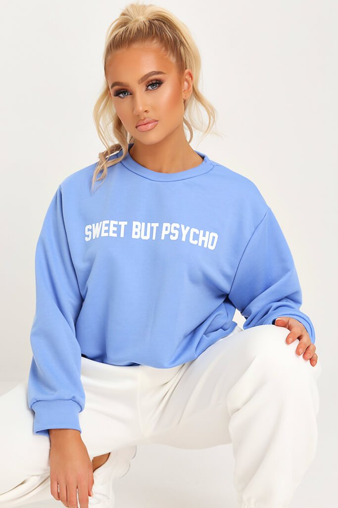 Sky Blue Sweet But Psycho Sweatshirt