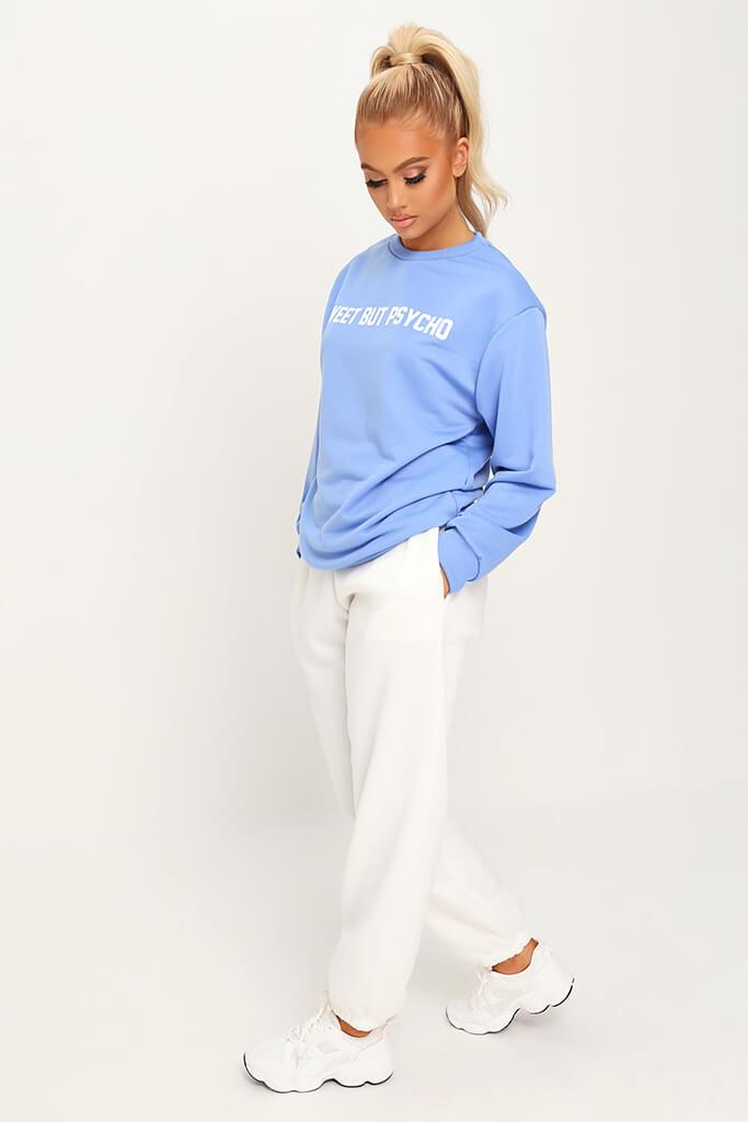 Sky Blue Sweet But Psycho Sweatshirt view 3