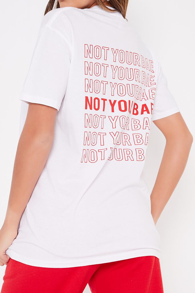 White Not Your Bae Back Print Oversized T-Shirt