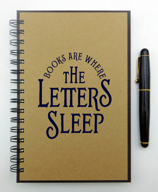 Books Are Where The Letters Sleep Journal