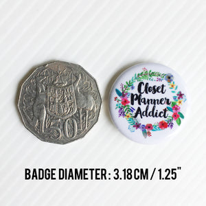 Closet Planner Addict Pin Badge (PB-001)