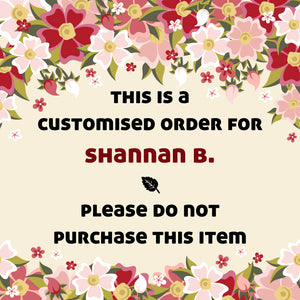 Custom Order for Shannan B. (CUSTOM-092)