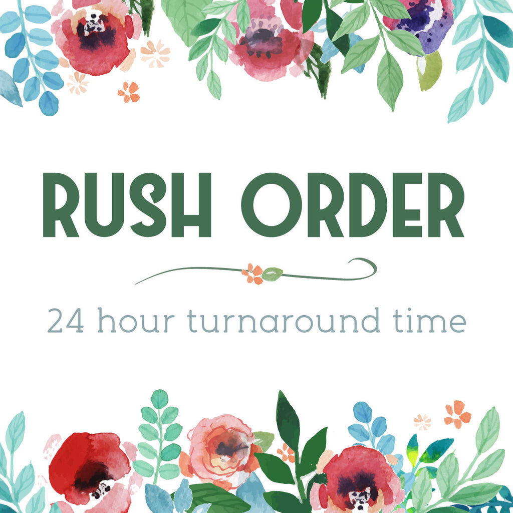 Rush Order Upgrade | 24 Hour Turnaround Time | Priority Processing