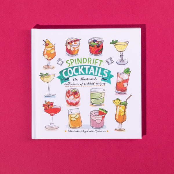 Spindrift Cocktails: An Illustrated Collection of Cocktail Recipes