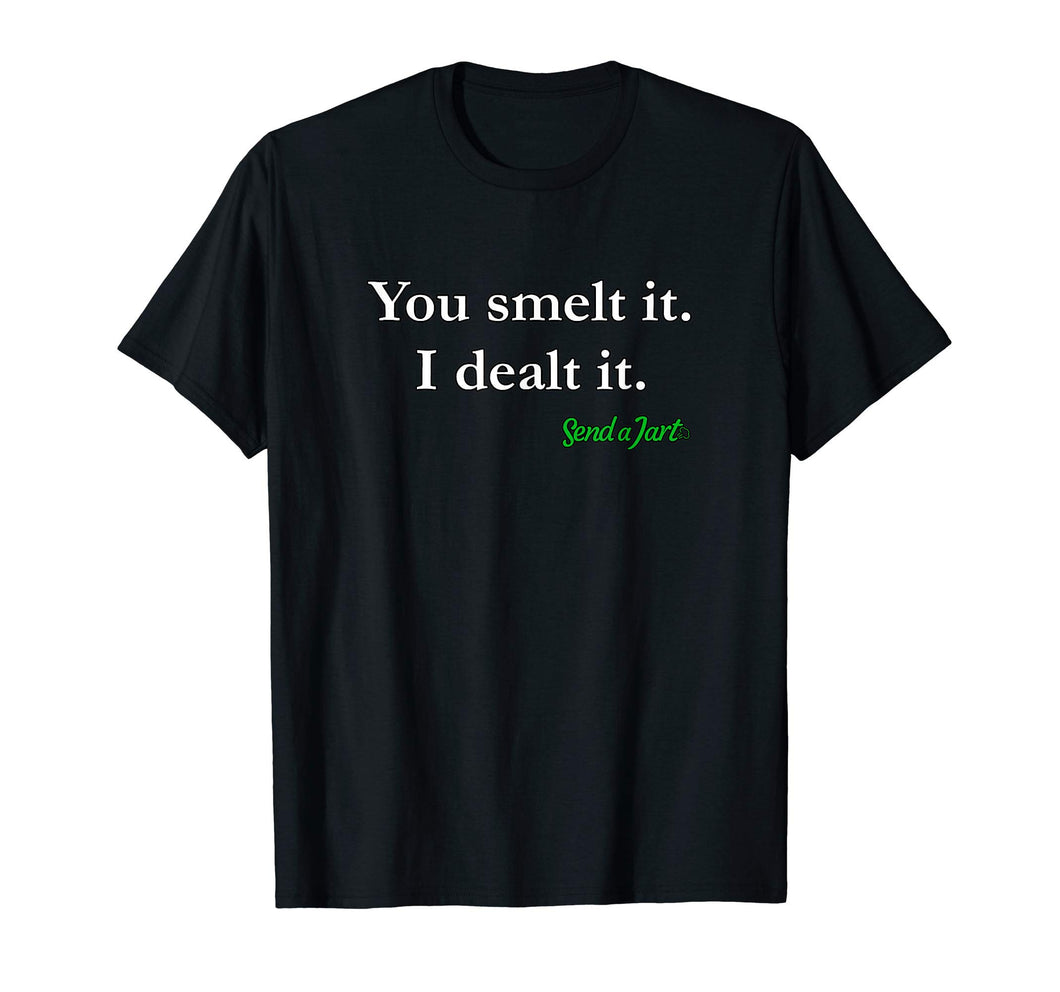 You Smelt It, I Dealt It Fart Prank Tshirt