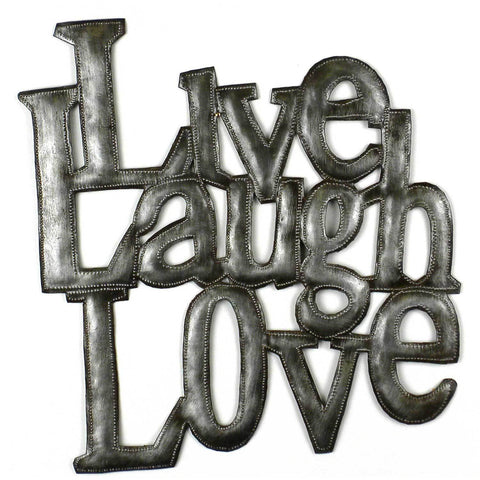 Love Laugh Live Metal Wall Art - Croix des Bouquets - Native Grace Fair Trade