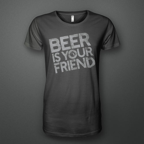 Beer Is Your Friend T-Shirt