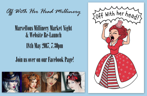 Off With Her Head Millinery website launch & Market Night event!