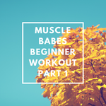 MUSCLE BABE WORKOUTS - BEGINNER WORKOUTS