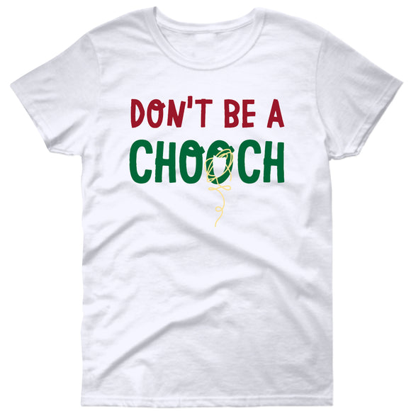 DON'T BE A CHOOCH