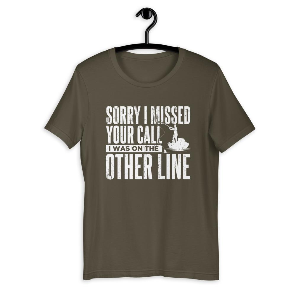 Sorry I Missed Your Call, I Was On The Other Line T-Shirt Green Blob Outdoors Army S