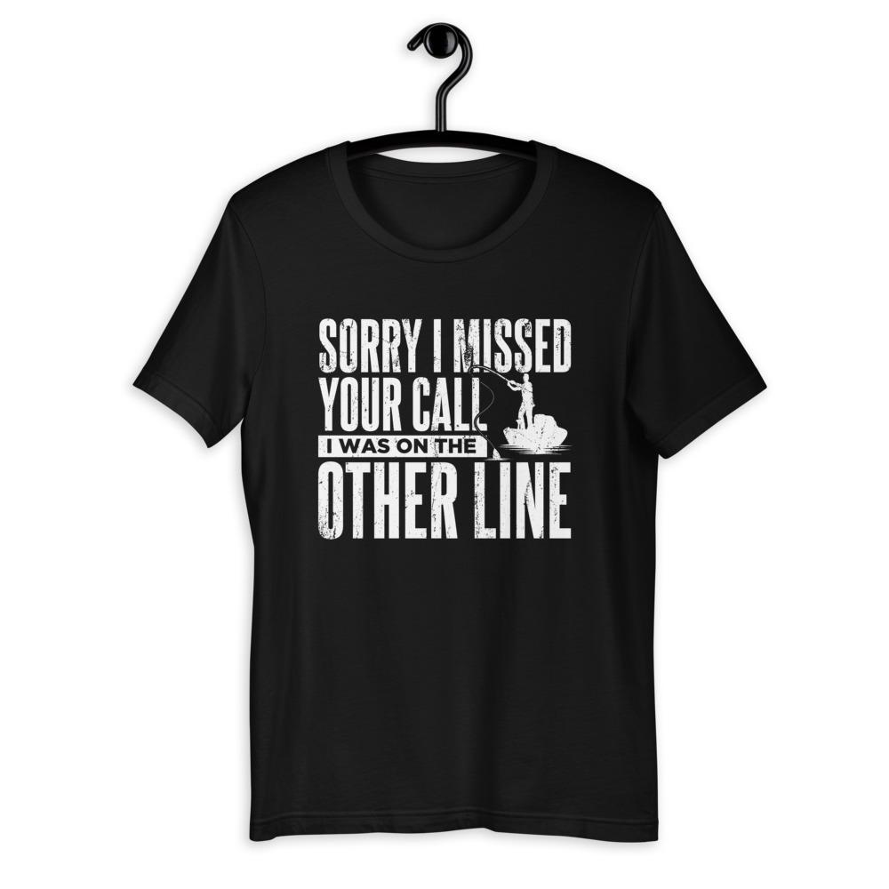 Sorry I Missed Your Call, I Was On The Other Line T-Shirt Green Blob Outdoors Black S