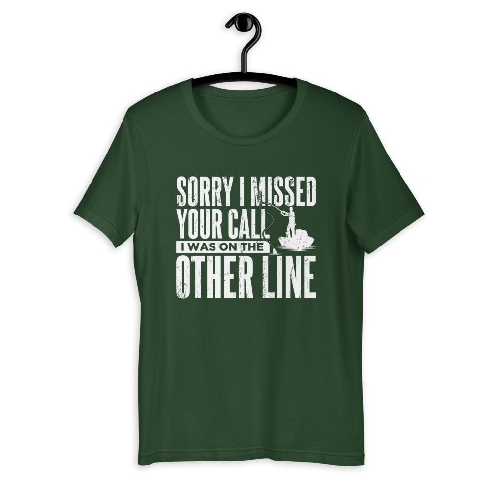 Sorry I Missed Your Call, I Was On The Other Line T-Shirt Green Blob Outdoors Forest S
