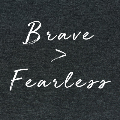 Printed Tees - Brave Is Greater Than Fearless // Unisex Tee
