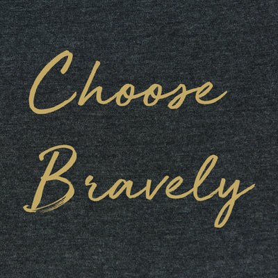 Printed Tees - Choose Bravely // Women's V Neck
