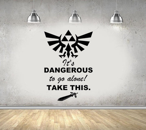 "Legend Of Zelda Gaming Quote ""Dangerous to go alone"" Vinyl Wall Art Stickers"