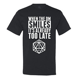 When The DM Smiles It's Already Too Late Dungeon and Dragons T-Shirt