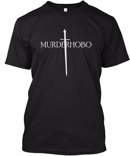 Murder Hobo Dungeons And Dragons 100% Cotton  T-Shirt