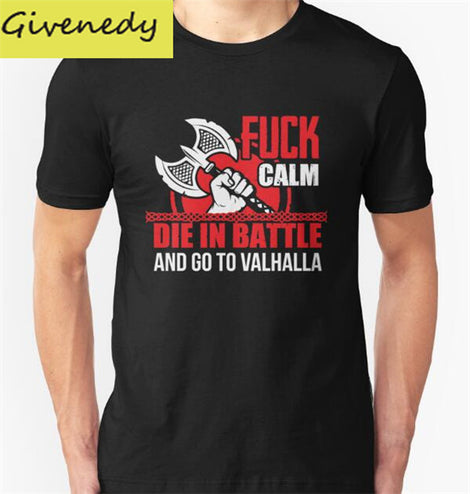 Fuck Calm Die in Battle and Go to Valhalla Viking Warrior Short Sleeve T-Shirt