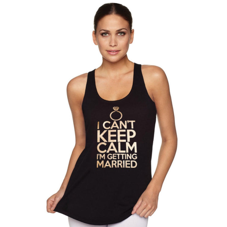 I Can't Keep Calm I'm Getting Married T-Shirt - Chicago Bridal Store Company