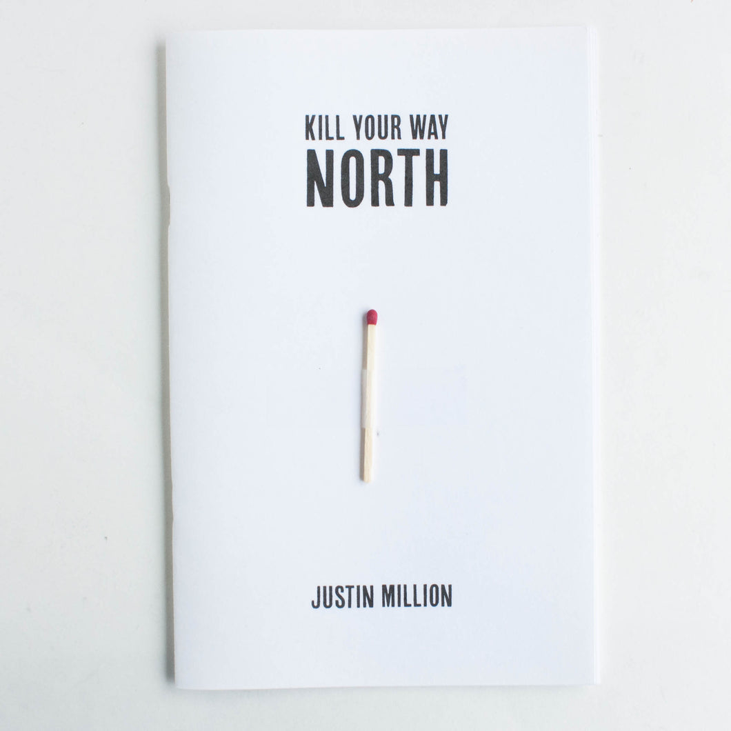 Kill Your Way North by Justin Million