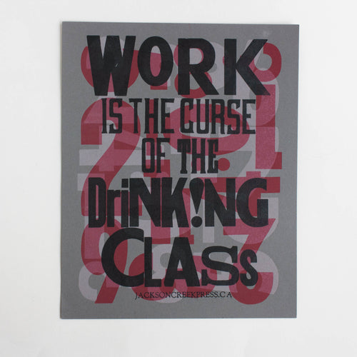 work is the curse - letterpress poster 8x10